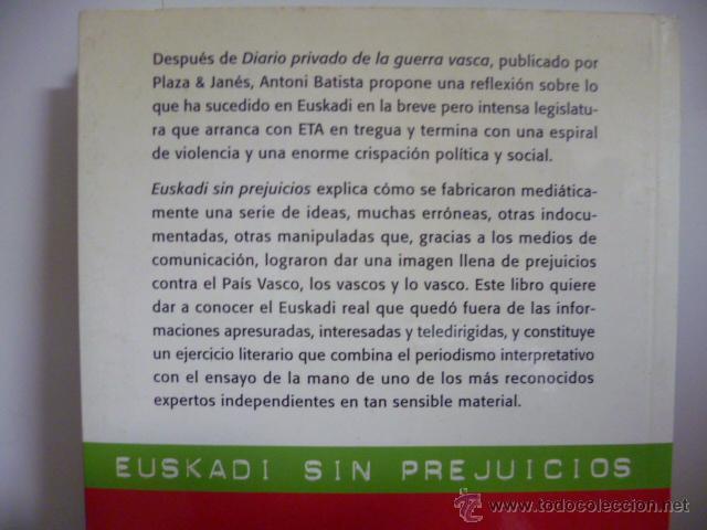 Libros de segunda mano: EUSKADI SIN PREJUICIOS - ANTONI BATISTA 1ª Edición 2001 - Foto 4 - 49375244