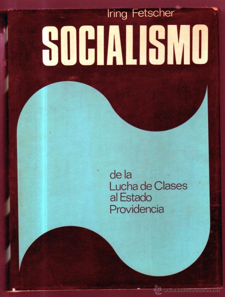 SOCIALISMO. DE LA LUCHA DE CLASES AL ESTADO PROVIDENCIA. POR IRING FETSCHER. EDIT. PLAZA & JANES (Libros de Segunda Mano - Pensamiento - Política)