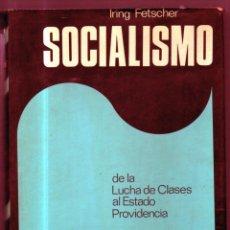Libros de segunda mano: SOCIALISMO. DE LA LUCHA DE CLASES AL ESTADO PROVIDENCIA. POR IRING FETSCHER. EDIT. PLAZA & JANES. Lote 49495735