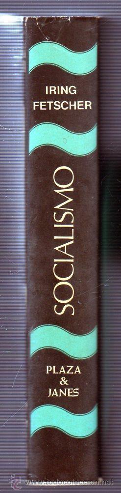 Libros de segunda mano: SOCIALISMO. DE LA LUCHA DE CLASES AL ESTADO PROVIDENCIA. POR IRING FETSCHER. EDIT. PLAZA & JANES - Foto 3 - 49495735