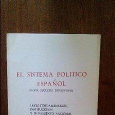 Libros de segunda mano: EL SISTEMA POLITICO ESPAÑOL,LEYES FUNDAMENTALES,INSTITUCIONES DEL MOVIMIENTO. Lote 49724152