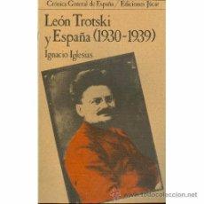 Libros de segunda mano: LEON TROTSKI Y ESPAÑA (1930-1939). IGNACIO IGLESIAS.. Lote 49727276
