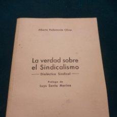 Libros de segunda mano: LA VERDAD SOBRE EL SINDICALISMO (DIALÉCTICA SINDICAL) POR ALBERTO PEDEMONTE OLIVER -AUTOEDITADO 1969. Lote 49825179