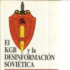 Libros de segunda mano: EL KGB Y LA DESINFORMACIÓN SOVIÉTICA. LADISLAV BITTMAN. EDITORIAL JUVENTUD. BARCELONA. 1987. Lote 134859758
