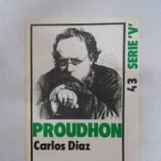 Libros de segunda mano: PROUDHON. - DIAZ, CARLOS. COLECCION LEE Y DISCUTE. SERIE V. Nº 43. TDK177. Lote 49888780