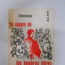 Libros de segunda mano: EL DOGMA DE LOS HOMBRES LIBRES. LAMENNAIS. COLECCION LEE Y DISCUTE Nº 24. SERIE ROJA. TDK177. Lote 49889497