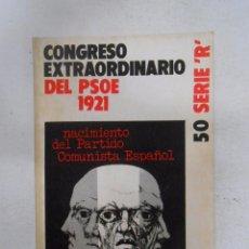 Libros de segunda mano: CONGRESO EXTRAORDINARIO DEL PSOE 1921. NACIMIENTO DEL PARTIDO COMUNISTA ESPAÑOL LEE Y DISCUTE TDK177. Lote 121411590