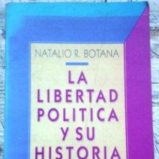 Libros de segunda mano: LIBRO LA LIBERTAD POLÍTICA Y SU HISTORIA AÑO 1991. Lote 49931914