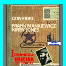 Libros de segunda mano: CON FIDEL CASTRO - FRANK MANKIEWICZ KIRBY JONES - EUROS - CASTRISMO CUBA COMUNISMO. Lote 49939850