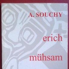 Libros de segunda mano: AUGUSTIN SOUCHY . ERICH MÜHSAM: SU VIDA, SU OBRA, SU MARTIRIO. Lote 49940114