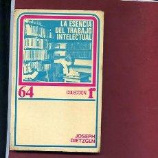 Libros de segunda mano: DIETZGEN,J.,,LA ESENCIA DEL TRABAJO INTELECTUAL,EDS ROCA Nº 64 ,1975,MEXICO. Lote 244960395