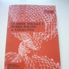 Libros de segunda mano: CLASSES SOCIALS I PODER POLITIC A CATALUNYA PPU 1987 C73. Lote 50057932