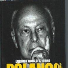 Libros de segunda mano: POLANCO EL SEÑOR DE EL PAÍS, ENRIQUE GONZÁLEZ DURO, EDICIONES PENÍNSULA BARCELONA 2011. Lote 50088103
