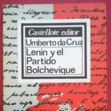 Libros de segunda mano: UMBERTO DA CRUZ . LENIN Y EL PARTIDO BOLCHEVIQUE . CASTELLOTE. Lote 50115854