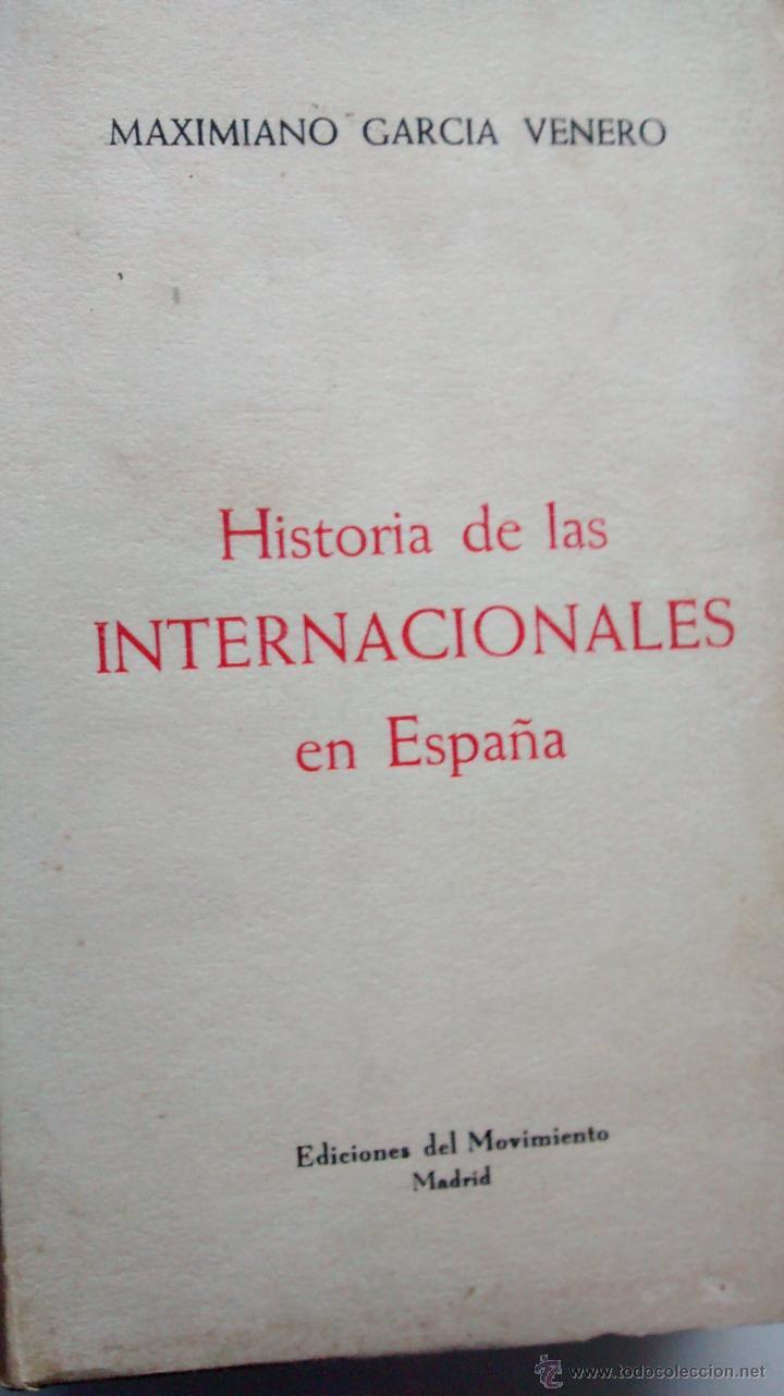 HISTORIA DE LAS INTERNACIONALES EN ESPAÑA / MAXIMIANO GARCÍA VENERO / 3 TOMOS / 1956-57 / 1ª EDICIÓN (Libros de Segunda Mano - Pensamiento - Política)