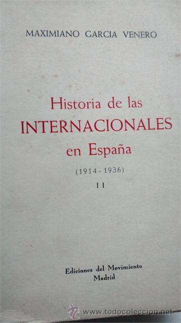 Libros de segunda mano: HISTORIA DE LAS INTERNACIONALES EN ESPAÑA / MAXIMIANO GARCÍA VENERO / 3 Tomos / 1956-57 / 1ª EDICIÓN - Foto 2 - 50120599