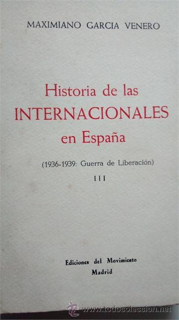 Libros de segunda mano: HISTORIA DE LAS INTERNACIONALES EN ESPAÑA / MAXIMIANO GARCÍA VENERO / 3 Tomos / 1956-57 / 1ª EDICIÓN - Foto 3 - 50120599