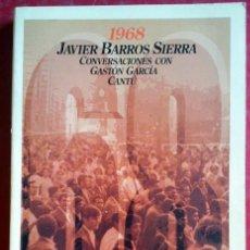 Libros de segunda mano: JAVIER BARROS SIERRA . 1968: CONVERSACIONES CON GASTÓN GARCÍA CANTÚ. Lote 50129173