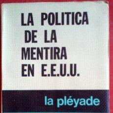 Libros de segunda mano: DAVID WISE . LA POLÍTICA DE LA MENTIRA EN EE. UU.. Lote 50129222