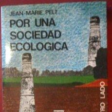 Libros de segunda mano: JEAN-MARIE PELT . POR UNA SOCIEDAD ECOLÓGICA . RUEDO IBÉRICO. Lote 50133082