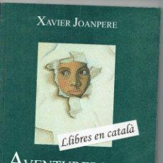 Libros de segunda mano: AVENTURERS I SOLIDARIS. XAVIER JOANPERE. VILAPLANA. XIRINACS. PUIG ANTICH.. Lote 50322722