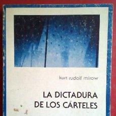 Libros de segunda mano: KURT RUDOLF MIROW . LA DICTADURA DE LOS CÁRTELES. Lote 50370136