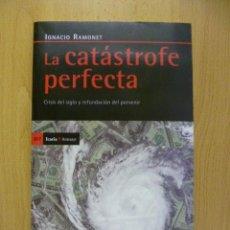 Livros em segunda mão: LA CATÁSTROFE PERFECTA - IGNACIO RAMONET 1ª ED. 2009. Lote 50373332