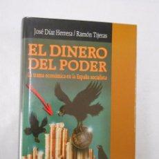Libros de segunda mano - El dinero del poder La trama económica de la España socialista J. Díaz Herrera. Ramón Tijeras TDK247 - 50404091
