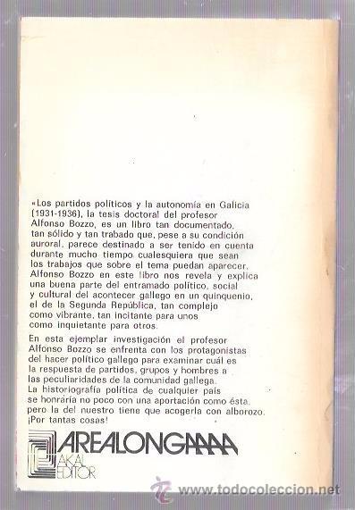 Libros de segunda mano: LOS PARTIDOS POLÍTICOS Y LA AUTONOMÍA EN GALICIA 1931-1936. ALFONSO ALFONSO BOZZO. AKAL EDITOR. 1976 - Foto 2 - 50406645