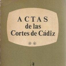 Libros de segunda mano: ACTAS DE LAS CORTES DE CÁDIZ. ANTOLOGÍA. TOMO II. RM70316. . Lote 50492809
