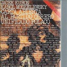 Libros de segunda mano: CARTA ABIERTA AL PARTIDO OBRERO UNIFICADO POLACO, JACEK KURON Y KAROL MODZELEWSKY, AKAL 74 53 1976. Lote 50545000
