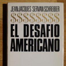 Libros de segunda mano: JEAN-JACQUES SERVAN-SCHREIBER - EL DESAFÍO AMERICANO - PLAZA & JANÉS 1968. Lote 50634795