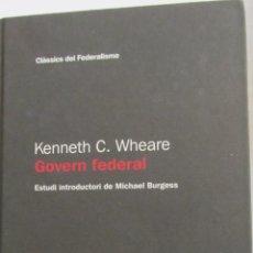 Libros de segunda mano: GOVERN FEDERAL DE KENNETH C. WHEARE (GENERALITAT DE CATALUNYA). Lote 50668299