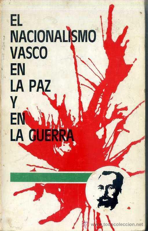 EL NACIONALISMO VASCO EN LA PAZ Y EN LA GUERRA (ALBERDI, S/F) (Libros de Segunda Mano - Pensamiento - Política)