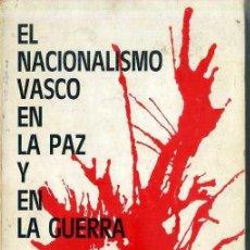 Libros de segunda mano: EL NACIONALISMO VASCO EN LA PAZ Y EN LA GUERRA (ALBERDI, S/F). Lote 50685370