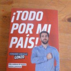 Libros de segunda mano: TODO POR MI PAIS. GONZO. ED . PLANETA 2015 286 PAG. Lote 50727486