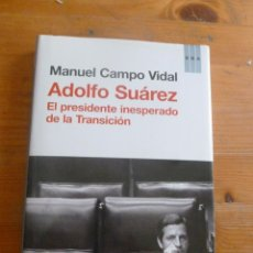 Libros de segunda mano: ADOLFO SUAREZ. MANUEL CAMPO VIDAL. RBA 222 PAG. Lote 50734763