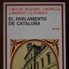 Libros de segunda mano: EL PARLAMENTO DE CATALUÑA, VARIOS AUTORES. ARIEL, 1.ª EDICIÓN: NOV. 1981 PRÓLOGO ISIDRE MOLAS, NUEVO. Lote 50751668
