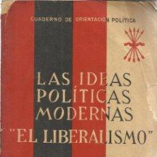 Libros de segunda mano: LAS IDEAS POLÍTICAS MODERNAS. EL LIBERARISMO. GONZALO TORRENTE BALLESTER. ED. NACIONAL.MADRID.1939. Lote 50830036