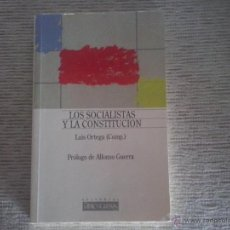 Libros de segunda mano: LOS SOCIALISTAS Y LA CONSTITUCIÓN. LUIS ORTEGA. EDITORIAL PABLO IGLESIAS. RÚSTICA. Lote 50865770