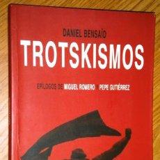 Libros de segunda mano: TROTSKISMOS POR DANIEL BENSAÏD DE ED. EL VIEJO TOPO EN BARCELONA 2007. Lote 50874933
