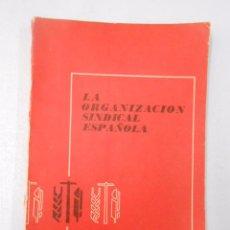 Libros de segunda mano: LA ORGANIZACION SINDICAL ESPAÑOLA. - ESCUELA SINDICAL - 1961. TDK251. Lote 50955228