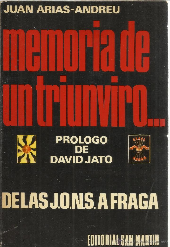 MEMORIA DE UN TRIUNVIRO. JUAN ARIAS-ANDREU. EDITORIAL SAN MARTIN. MADRID. 1976 (Libros de Segunda Mano - Pensamiento - Política)