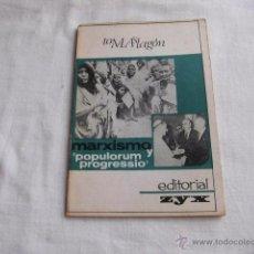 Libros de segunda mano: MARXISMO POPULORUM Y PROGRESSIO.TOMAS LAGON.EDITA ZYX 1967 . Lote 51106230