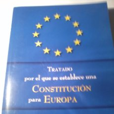 Libros de segunda mano: TRATADO POR EL QUE SE ESTABLECE UNA CONSTITUCIÓN PARA EUROPA. EST22B1. Lote 51117303