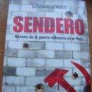 Libros de segunda mano: SENDERO: HISTORIA DE LA GUERRA MILENARIA EN EL PERÚ - GUSTAVO GORRITI. Lote 51371699
