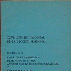 Libros de segunda mano: XXVII CONSEJO NACIONAL DE LA SECCIÓN FEMENINA 1974, DISCURSOS DE PILAR PRIMO DE RIVERA,UTRERA MOLINA. Lote 51393071
