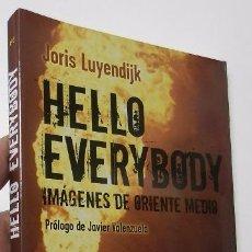Libros de segunda mano: HELLO EVERYBODY. IMÁGENES DE ORIENTE MEDIO - JORIS LUYENDIJK. Lote 51524319