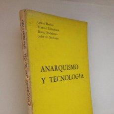 Libros de segunda mano: ANARQUISMO Y TECNOLOGIA. Lote 51716181