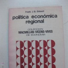 Libros de segunda mano: POLITICA ECONOMICA REGIONAL. FRANK J. B. STILWELL. COLECCION MACMILLAN - VICENS VIVES DE ECONOMIA. Lote 51963590